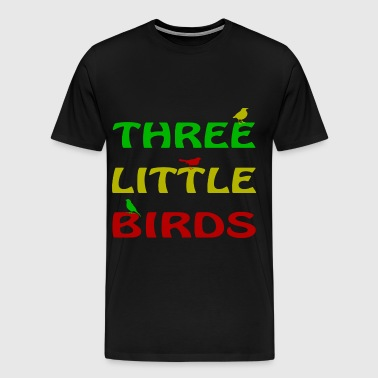 Three Little Birds - Men's Premium T-Shirt