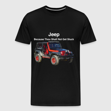 Jeep, because thou shalt not get stuck - Men's Premium T-Shirt