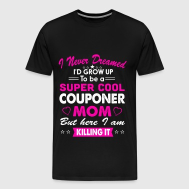 Super Cool Couponer Mom T-Shirt - Men's Premium T-Shirt