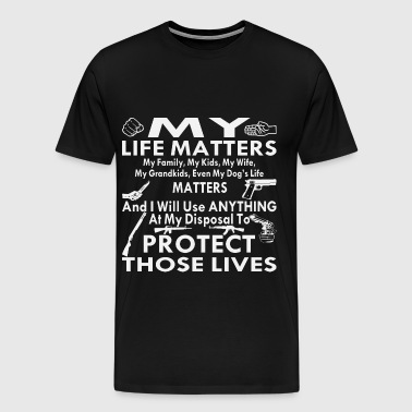 My Life Matters, My Family, Wife, Kids, Grandkids - Men's Premium T-Shirt