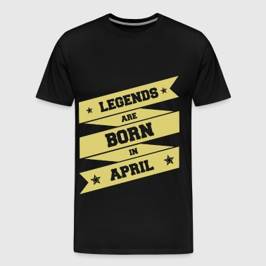 Legends are born in April! - Men's Premium T-Shirt