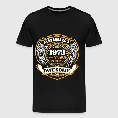 1973 44 Years Of Being Awesome August - Men's Premium T-Shirt