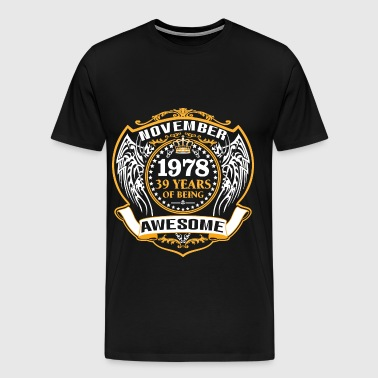 1978 39 Years Of Being Awesome November - Men's Premium T-Shirt