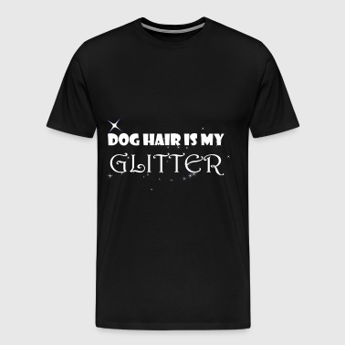 Dogs T-shirt - Dog hair is my glitter - Men's Premium T-Shirt