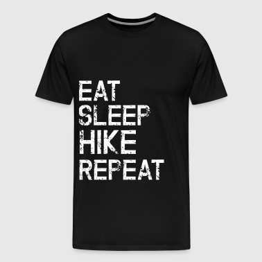 Eat Sleep Hike Repeat - Outdoor Hiking Camp Gift - Men's Premium T-Shirt