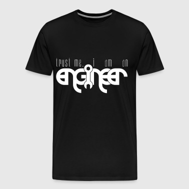 Trust me. I am an Engineer. - Men's Premium T-Shirt
