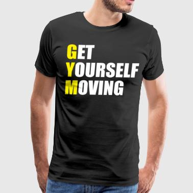 GYM - Get Yourself Moving - Men's Premium T-Shirt