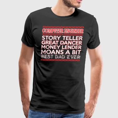 Computer Engineer Story Teler Dancer Best Dad Ever - Men's Premium T-Shirt