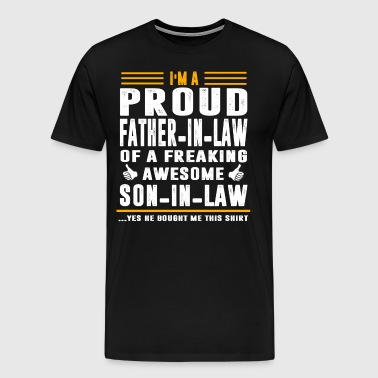 I m a Proud Father In Law Freaking Awesome Son in - Men's Premium T-Shirt