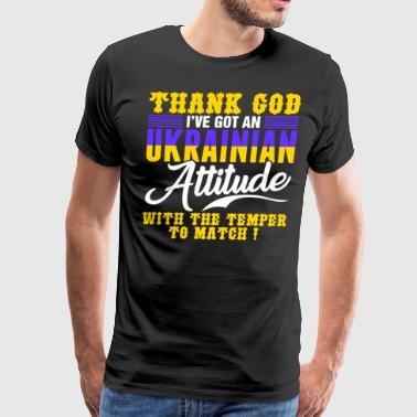 Thnak God Ive Got An Ukrainian - Men's Premium T-Shirt