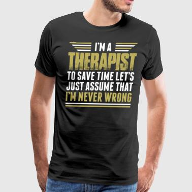 Im A Therapist Im Never Wrong - Men's Premium T-Shirt