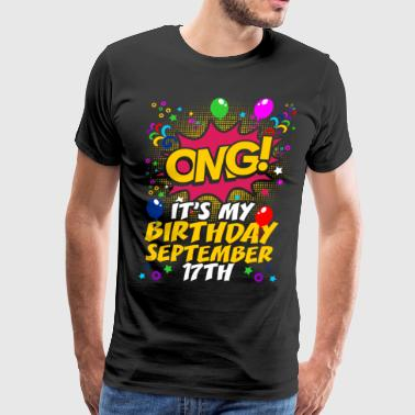 Its My Birthday September Seventeenth - Men's Premium T-Shirt