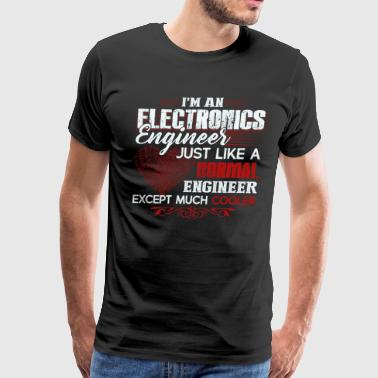 I Am An Electronics Engineer Shirt - Men's Premium T-Shirt