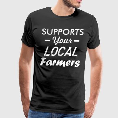 Supports Your Local Farmers - Men's Premium T-Shirt