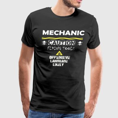 Mechanic caution flying tools offiensive language - Men's Premium T-Shirt