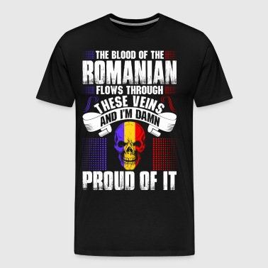 The Blood Of The Romanian Proud Of It - Men's Premium T-Shirt