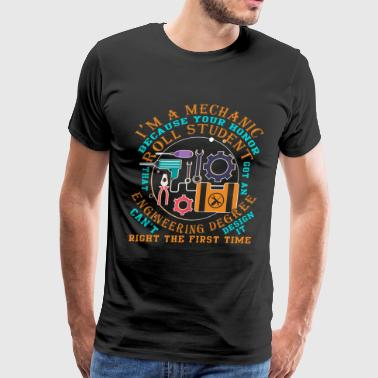 I'm A Mechanic T Shirt - Men's Premium T-Shirt