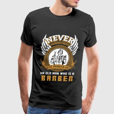 Haircutter Barber Never underestimate the powe - Men's Premium T-Shirt
