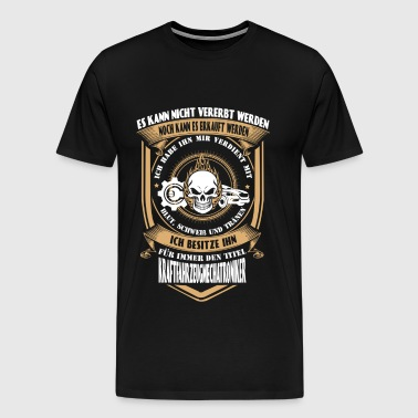 Vehicle Mechanic - I've earned it with my tears - Men's Premium T-Shirt