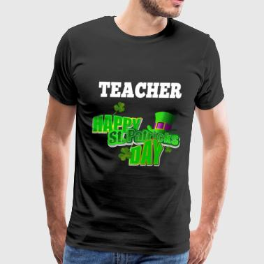 St.Patricks day - Teacher happy st.patricks day - Men's Premium T-Shirt