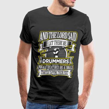 Drummer - Drummer - the lord said let there be d - Men's Premium T-Shirt