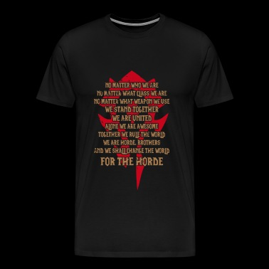 For the Horde - Awesome t-shirt for Wow Fans - Men's Premium T-Shirt
