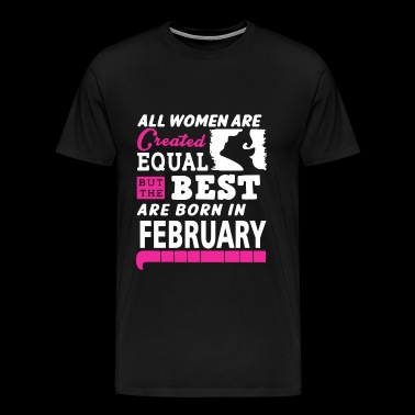 February - The best women are born in february - Men's Premium T-Shirt