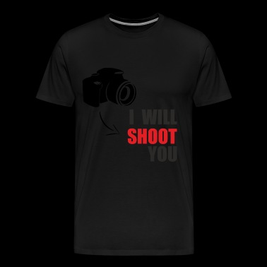 Photographer - I will shoot you - Men's Premium T-Shirt