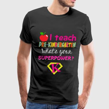 Pre-kindergarten teacher - What's your superpowe - Men's Premium T-Shirt