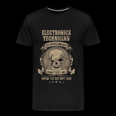 Electronics technician - Avoiding injury - Men's Premium T-Shirt