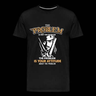 Pirate of caribbean - The problem is not the pro - Men's Premium T-Shirt