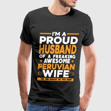 Freaking awesome Peruvian wife - Proud husband - Men's Premium T-Shirt