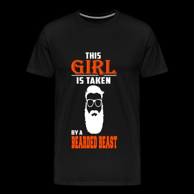 Bearded beast - This girl is taken by a beast - Men's Premium T-Shirt