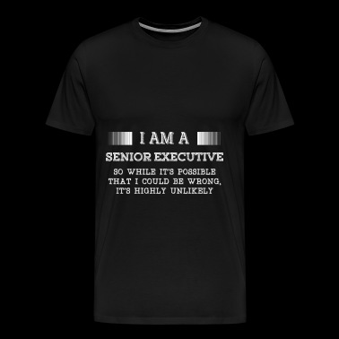 Senior executive - It's possible I could be wron - Men's Premium T-Shirt