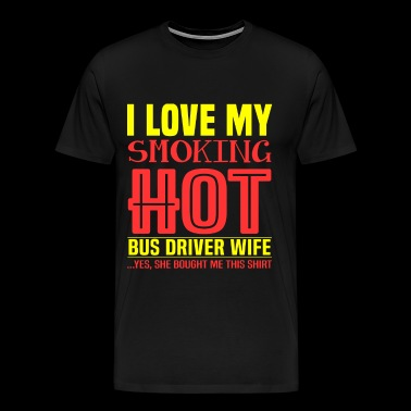 Bus driver - I love my smoking bus driver wife - Men's Premium T-Shirt