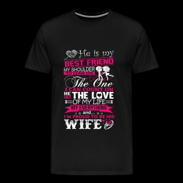 Wife - I'm proud to be my best friend's wife - Men's Premium T-Shirt