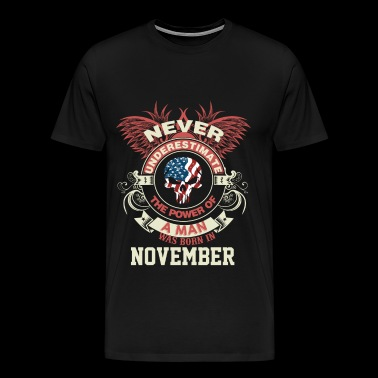 Man was born in November - Never underestimate - Men's Premium T-Shirt