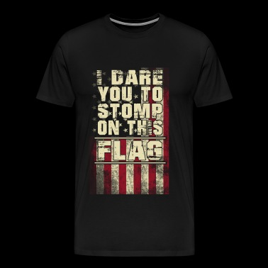 American flag - I dare you to stomp - Military - Men's Premium T-Shirt