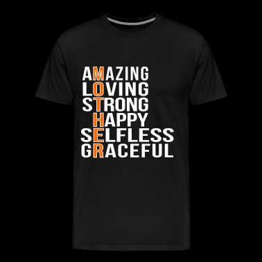 Mother - Amazing loving strong mother - Men's Premium T-Shirt