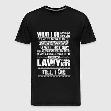 Lawyer, lawyer, funny lawyer, lawyer symbol, lawyer silhouette, lawyer baby, lawyer sayings, lawyer joke, lawyer funny, lawyers, lawyer humor, lawyered, lawyer voice, lawyer chick - Men's Premium T-Shirt