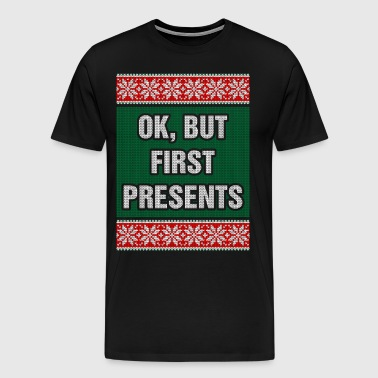 Ok But First Presents - Men's Premium T-Shirt