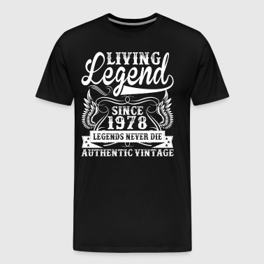 Living Legend Since 1978 Legends Never Die - Men's Premium T-Shirt