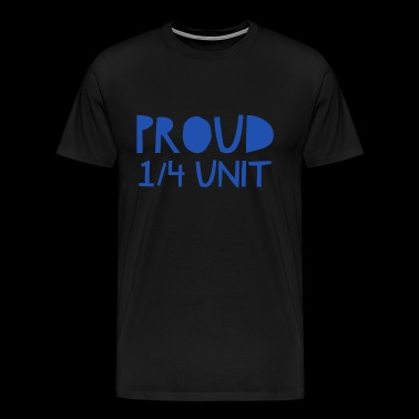 Proud 1/4 Unit - Men's Premium T-Shirt