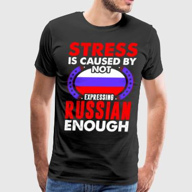 Stress Is Caused By Not Expressing Russian - Men's Premium T-Shirt