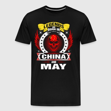 Legends are born in China and May - Men's Premium T-Shirt