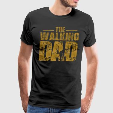 The Walking Dad - Zombie Father's Gift - Men's Premium T-Shirt
