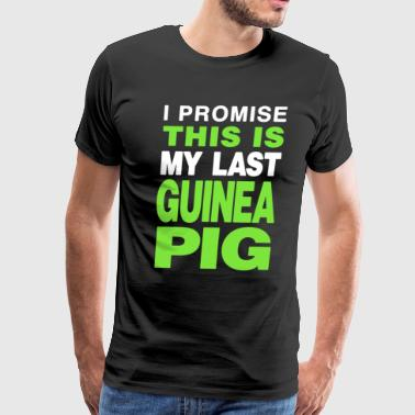 I Promise This Is The Last My Guinea Pig Shirt - Men's Premium T-Shirt