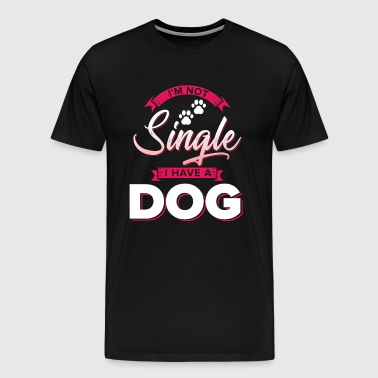 Im not single I have a dog! - Men's Premium T-Shirt