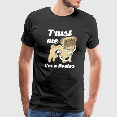 Trust Me I m a Dogter Funny Dog Lovers T Shirt - Men's Premium T-Shirt