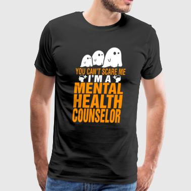 You Cant Scare Me Mental Health Counselor Hallowee - Men's Premium T-Shirt